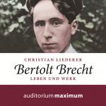 Hörbuch zu Bertolt Brecht von Dr. Christian Liederer