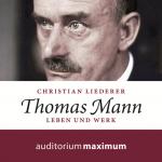Hörbuch zu Thomas Mann von Dr. Christian Liederer