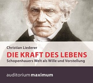 Hörbuch Arthur Schopenhauer Hoerbuch von Dr. Christian Liederer