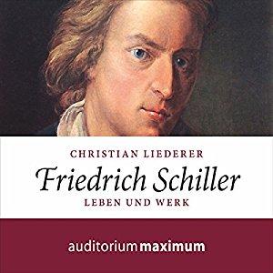 Hörbuch Friedrich Schiller – Leben und Werk von Christian Liederer