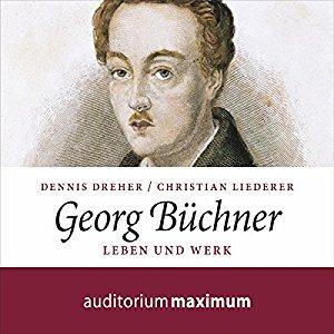 GeorgHörbuch Georg Büchner Leben und Werk