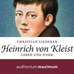 Hörbuch zu Heinrich von Kleist von Dr. Christian Liederer