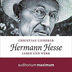 Hörbuch Hermann Hesse Leben und Werk von Christian Liederer